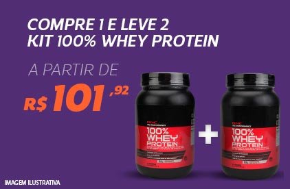 Compre 1 e Leve 2 - Kit  100% Whey Protein a partir de 101,92