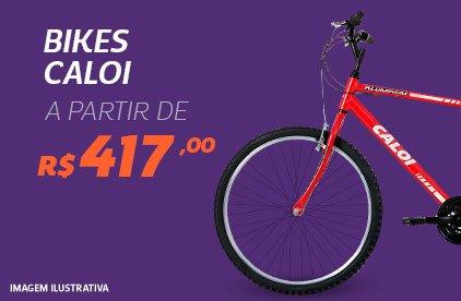Bikes Caloi a partir de R$ 417