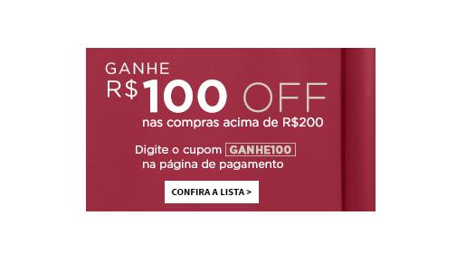 Ganhe R$ 100 nas compras acima de R$ 200. Clique aqui!