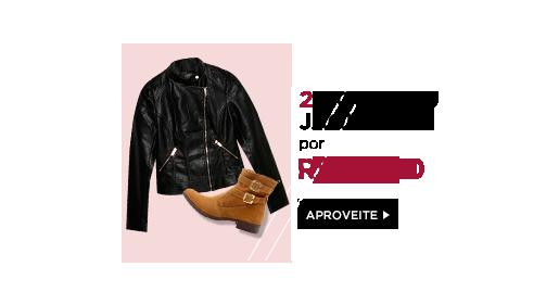 2 botas ou jaquetas por R$189,00. Clique aqui!