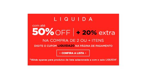 Liquida com até 50%off + 20% extra na compra de 2 ou + itens . Clique aqui!