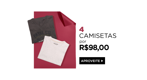 4 camisetas por R$98,00. Clique aqui!